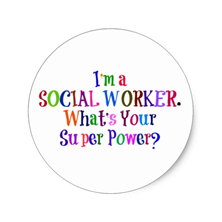 I Am A Social Worker.  What Is Your Super Power?